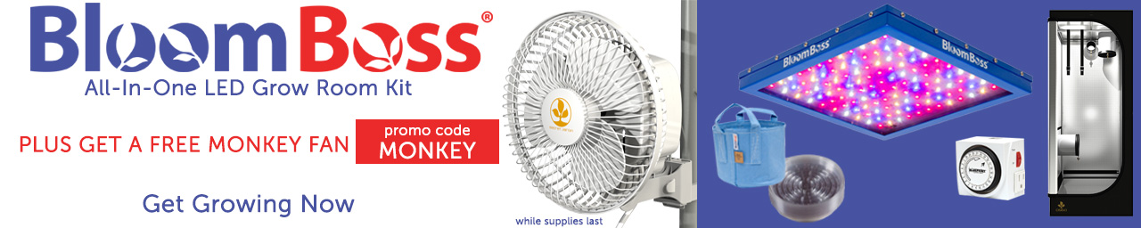 Get a free Monkey fan with this BloomBoss kit. Use promo code MONKEY at checkout.