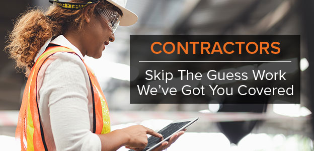 Contractors: skip the guesswork, we've got you covered.