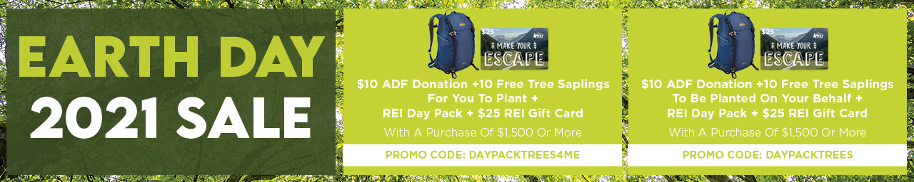 Free donation and saplings plus REI Day Pack and Gift Cart with orders $1500 or more. Code DAYPACKTREES or DAYPACKTREES4ME to plant your own at checkout.