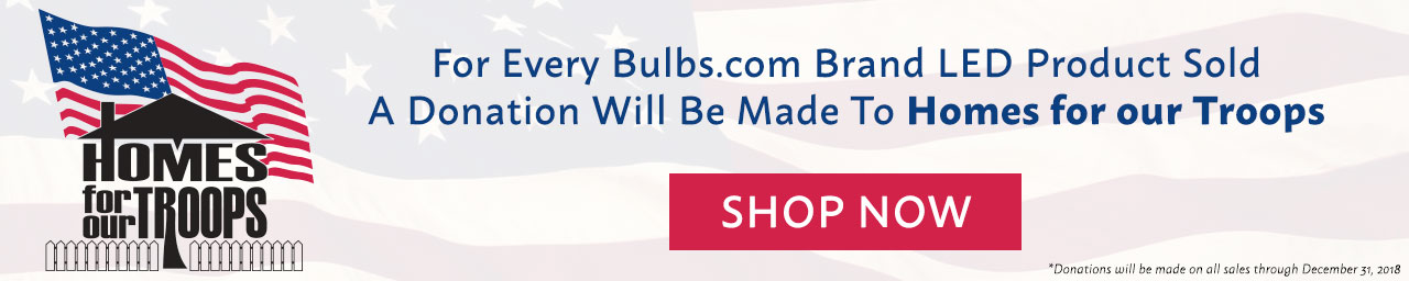 Help us contribute to Homes for our Troops with Bulbs.com brand bulbs