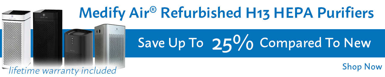 Save on refurbished Medify Air H13 HEPA Purifiers